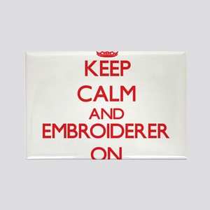 Keep Calm and Embroiderer ON Magnets