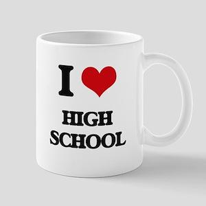 I Love High School Mugs