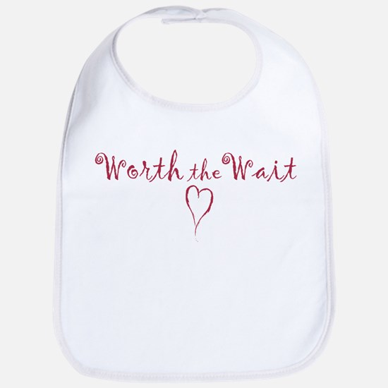 Worth The Wait Bib (Available Personalized)