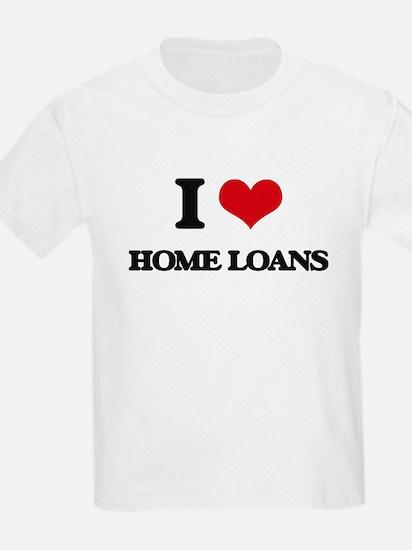 I Love Home Loans T-Shirt