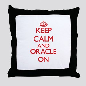 Keep Calm and Oracle ON Throw Pillow