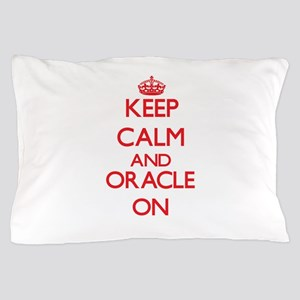 Keep Calm and Oracle ON Pillow Case