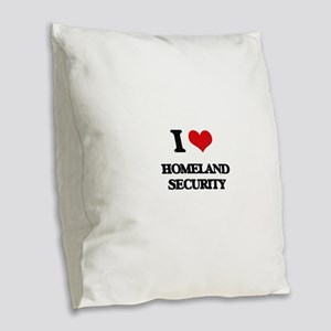I Love Homeland Security Burlap Throw Pillow