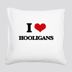 I Love Hooligans Square Canvas Pillow