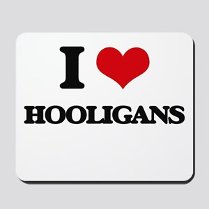 I Love Hooligans Mousepad