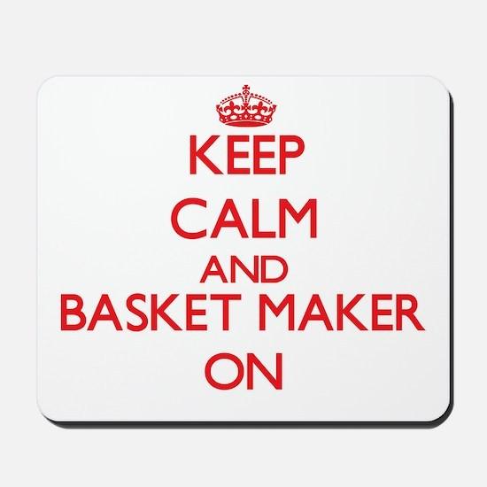 Keep Calm and Basket Maker ON Mousepad
