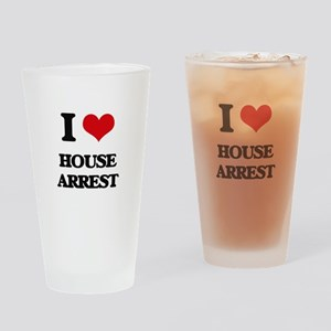 I Love House Arrest Drinking Glass