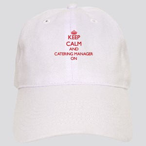 Keep Calm and Catering Manager ON Cap