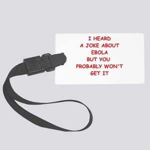EBOLA JOKE Luggage Tag