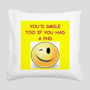 phd joke Square Canvas Pillow