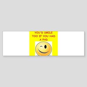 phd joke Bumper Sticker