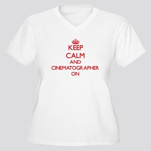 Keep Calm and Cinematographer ON Plus Size T-Shirt