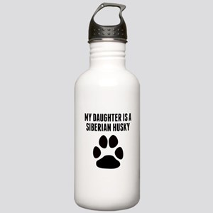 My Daughter Is A Siberian Husky Water Bottle
