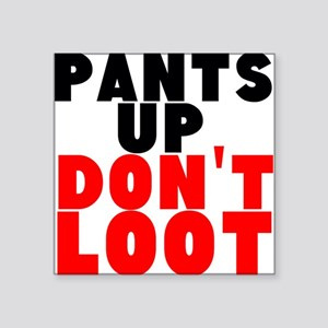 Pants Up Dont Loot Sticker