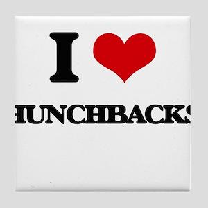I Love Hunchbacks Tile Coaster