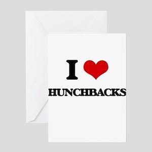 I Love Hunchbacks Greeting Cards