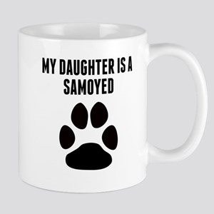 My Daughter Is A Samoyed Mugs