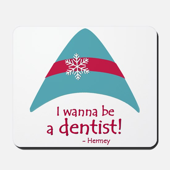I wanna be a dentist! Mousepad