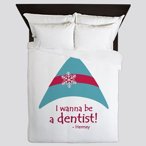 I wanna be a dentist! Queen Duvet