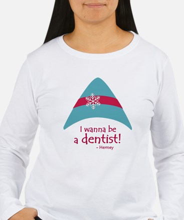 I wanna be a dentist! Long Sleeve T-Shirt