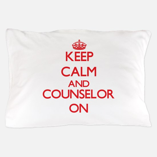 Keep Calm and Counselor ON Pillow Case