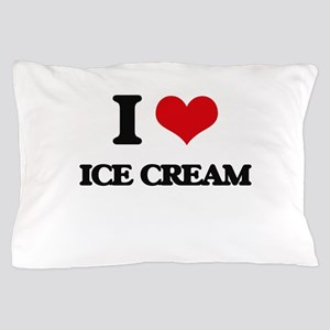I Love Ice Cream Pillow Case