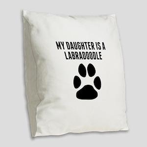 My Daughter Is A Labradoodle Burlap Throw Pillow