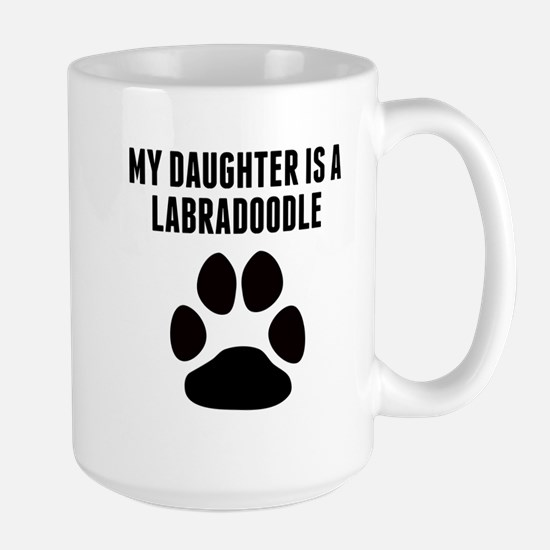 My Daughter Is A Labradoodle Mugs