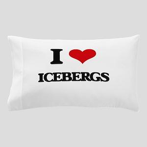 I Love Icebergs Pillow Case