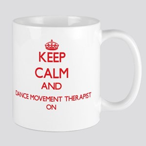 Keep Calm and Dance Movement Therapist ON Mugs