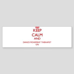 Keep Calm and Dance Movement Therap Bumper Sticker
