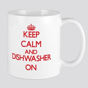 Keep Calm and Dishwasher ON Mugs