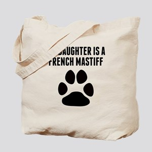 My Daughter Is A French Mastiff Tote Bag