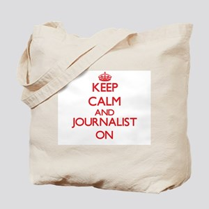 Keep Calm and Journalist ON Tote Bag
