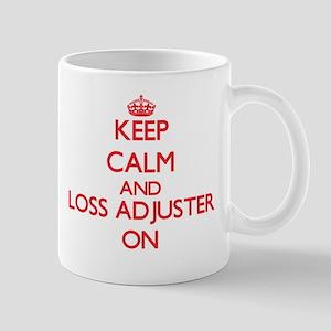 Keep Calm and Loss Adjuster ON Mugs