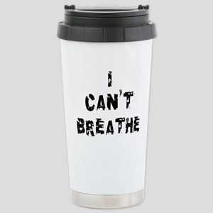 I Can't Breathe Stainless Steel Travel Mug