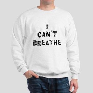 I Can't Breathe Sweatshirt