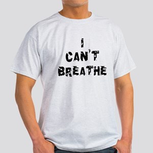 I Can't Breathe Light T-Shirt