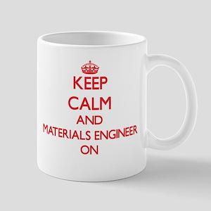 Keep Calm and Materials Engineer ON Mugs