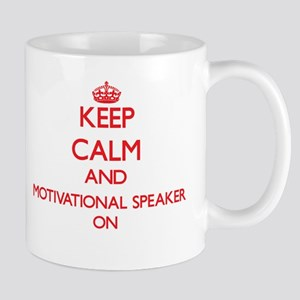 Keep Calm and Motivational Speaker ON Mugs
