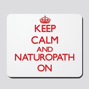 Keep Calm and Naturopath ON Mousepad