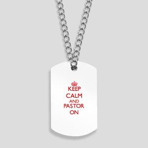 Keep Calm and Pastor ON Dog Tags