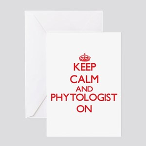 Keep Calm and Phytologist ON Greeting Cards