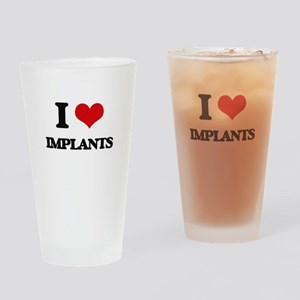 I Love Implants Drinking Glass