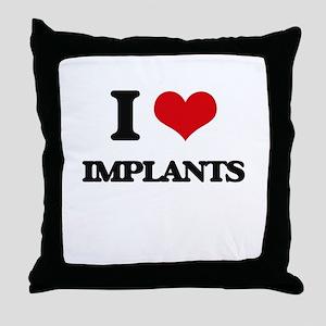 I Love Implants Throw Pillow