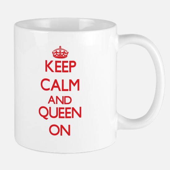 Keep Calm and Queen ON Mugs