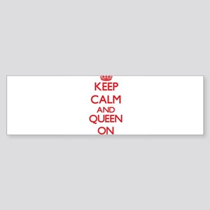 Keep Calm and Queen ON Bumper Sticker