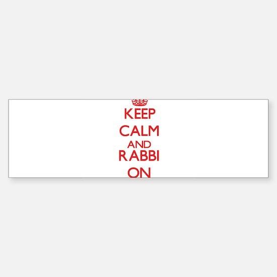 Keep Calm and Rabbi ON Bumper Bumper Bumper Sticker