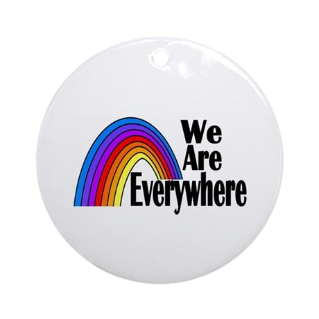 We Are Everywhere Gay Pride Ornament (Round)