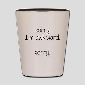 Sorry, I'm Awkward. Sorry. Shot Glass